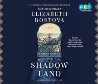 Cover image for The shadow land [sound recording CD] : a novel
