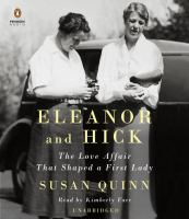 Cover image for Eleanor and Hick [sound recording CD] : the love affair that shaped a first lady