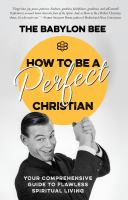 Imagen de portada para How to be a perfect Christian : your comprehensive guide to flawless spiritual living