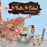 Cover image for No bath, no cake! : Polly's pirate party