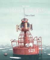 Cover image for Little polar bear takes a stand