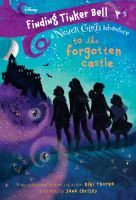 Cover image for To the forgotten castle. bk. 5 : Finding Tinker Bell, a Never Girls adventure series