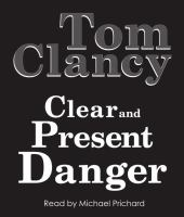 Cover image for Clear and present danger. bk. 2 Jack Ryan series