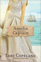 Cover image for Amelia and the captain. bk. 3 : Sisters of Mercy Flats series