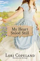 Cover image for My heart stood still Sisters of Mercy Flats Series, Book 2.