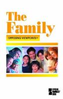 Cover image for The family : Opposing viewpoints series