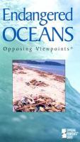 Cover image for Endangered oceans : Opposing viewpoints series