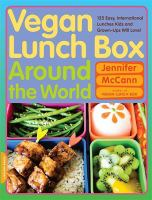 Cover image for Vegan lunch box around the world : 125 easy, international lunches kids and grown-ups will love!