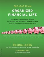 Cover image for One year to an organized financial life : from your bills to your bank account, your home to your retirement, the week-by-week guide to achieving financial peace of mind