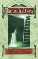 Cover image for Bonechillers : 13 twisted tales of terror