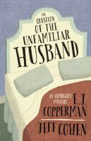 Cover image for The question of the unfamiliar husband Asperger's Mystery Series, Book 2.