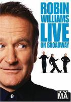 Imagen de portada para Robin Williams live on broadway [videorecording DVD]