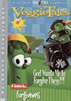Cover image for VeggieTales. God wants me to forgive them!?!