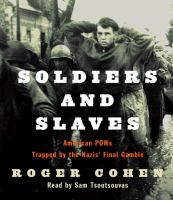 Imagen de portada para Soldiers and slaves American POWs trapped by the Nazis' final gamble