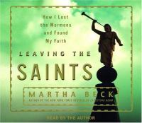 Cover image for Leaving the Saints [how I lost the Mormons and found my faith]