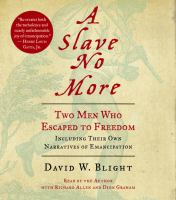 Cover image for A slave no more two men who escaped to freedom : including their own narratives of emancipation
