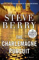 Cover image for The Charlemagne pursuit. bk. 4 [large print] : Cotton Malone series