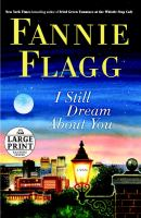 Cover image for I still dream about you [large print] : a novel