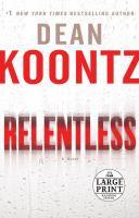 Cover image for Relentless : an novel