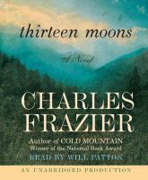 Cover image for Thirteen moons [a novel]