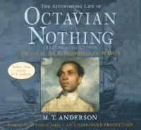 Cover image for The astonishing life of Octavian Nothing, traitor to the nation. Vol. 2 [sound recording CD] : The kingdom on the waves