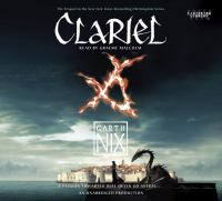 Cover image for Clariel. bk. 4 [sound recording CD] : the lost Abhorsen : Old Kingdom series