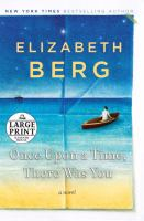 Cover image for Once upon a time, there was you a novel