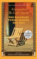 Cover image for The Kalahari typing school for men. bk. 4 [large print] : No. 1 Ladies Detective Agency series
