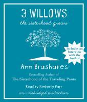 Imagen de portada para 3 willows. bk. 5 the sisterhood grows : Sisterhood of the traveling pants series