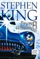 Cover image for From a Buick 8 : a novel