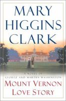 Cover image for Mount Vernon love story : a novel of George and Martha Washington