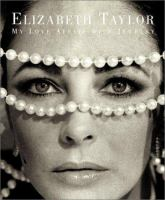Cover image for Elizabeth Taylor : my love affair with jewelry