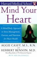 Cover image for Mind your heart : a mind/body approach to stress management, exercise, and nutrition for heart health