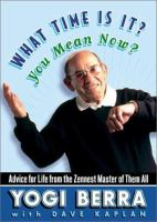 Cover image for What time is it? you mean now? : advice for life from the Zennest master of them all