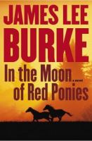 Cover image for In the moon of red ponies. bk. 4 : Billy Bob Holland series