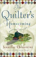 Cover image for The quilter's homecoming. bk. 10 : an Elm Creek quilts novel