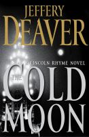 Cover image for The cold moon. bk. 7 Lincoln Rhyme series