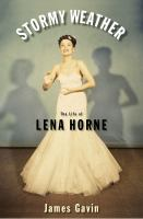 Cover image for Stormy weather : the life of Lena Horne