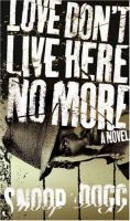 Cover image for Love don't live here no more : a novel : Doggie tales series