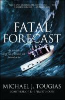 Cover image for Fatal forecast : an incredible true tale of disaster and survival at sea