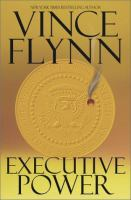 Cover image for Executive power. Book 4 : Mitch Rapp series