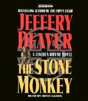Cover image for The stone monkey. bk. 4 Lincoln Rhyme & Amelia Sachs series
