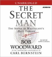 Cover image for The secret man the story of Watergate's Deep Throat
