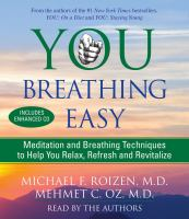 Cover image for You breathing easy [meditation and breathing techniques to help you relax, refresh and revitalize]