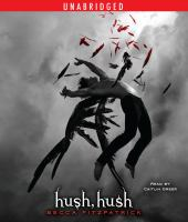 Cover image for Hush, hush. bk. 1