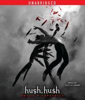 Imagen de portada para Hush, hush Hush, Hush Series, Book 1.