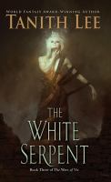 Cover image for The white serpent. bk. 3 : Wars of Vis series