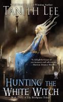 Cover image for Hunting the white witch. bk. 3 : Birthgrave series