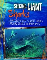 Cover image for Seeking giant sharks : a shark diver's quest for whale sharks, basking sharks, and manta rays