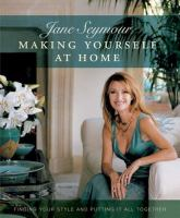 Imagen de portada para Making yourself at home : finding your style and putting it all together